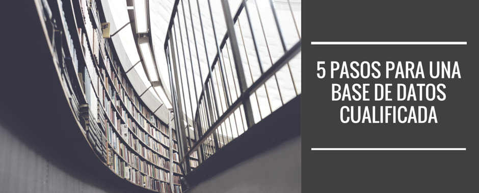 5 pasos para mejorar la base de datos de nuestro CRM