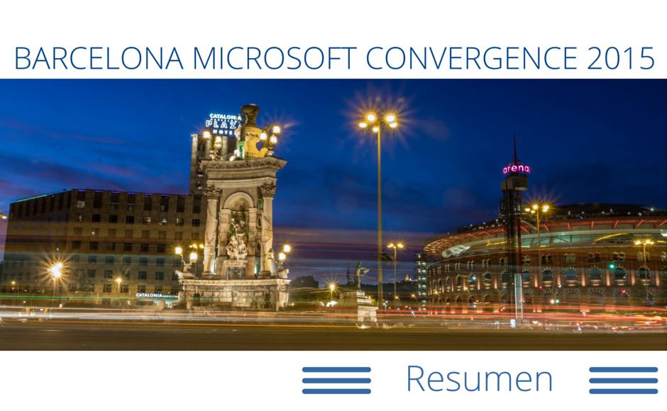 Barcelona Microsoft Convergence 2015 Resumen
